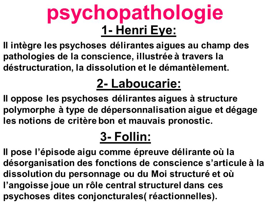 psychopathologie 1- Henri Eye: 2- Laboucarie: