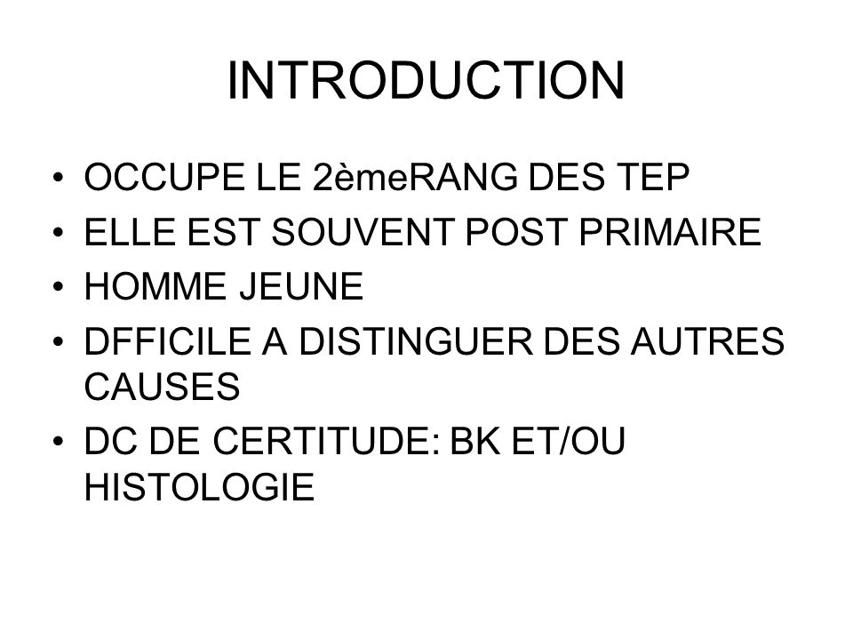 INTRODUCTION OCCUPE LE 2èmeRANG DES TEP ELLE EST SOUVENT POST PRIMAIRE