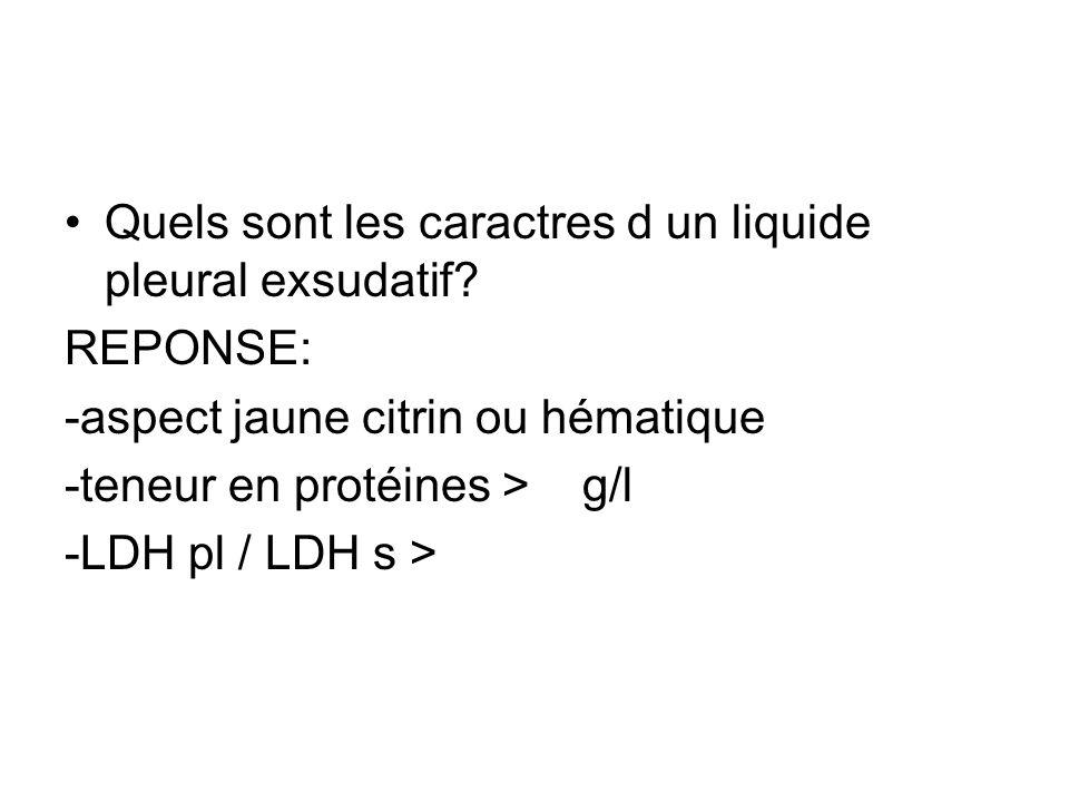 Quels sont les caractres d un liquide pleural exsudatif