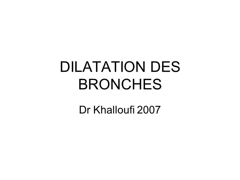 DILATATION DES BRONCHES