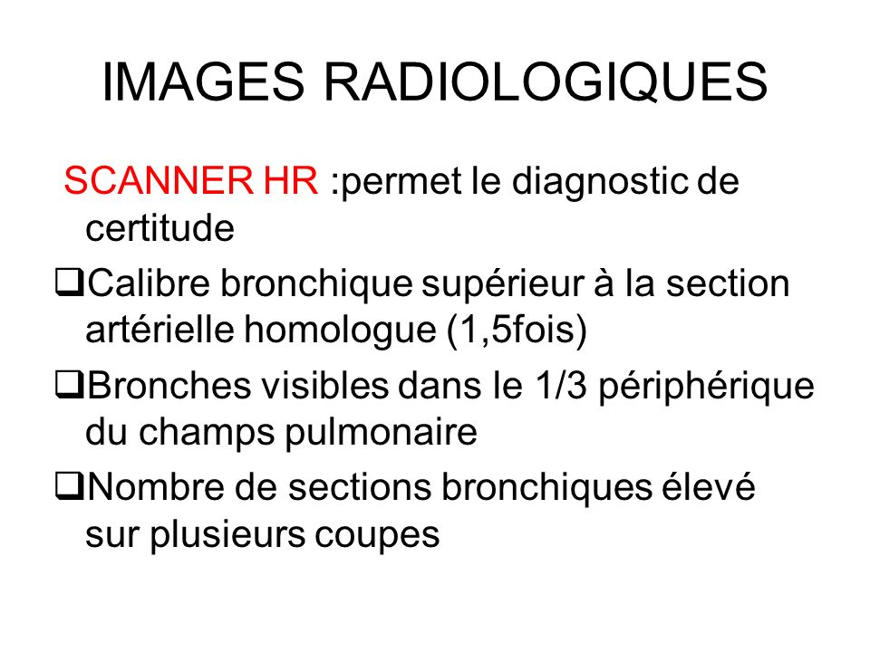 IMAGES RADIOLOGIQUES SCANNER HR :permet le diagnostic de certitude