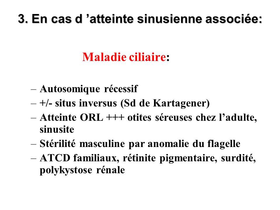 3. En cas d 'atteinte sinusienne associée: