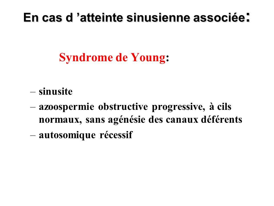 En cas d 'atteinte sinusienne associée: