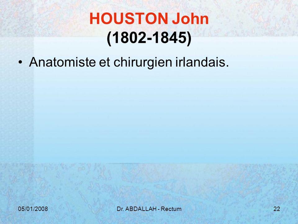 HOUSTON John (1802-1845) Anatomiste et chirurgien irlandais.