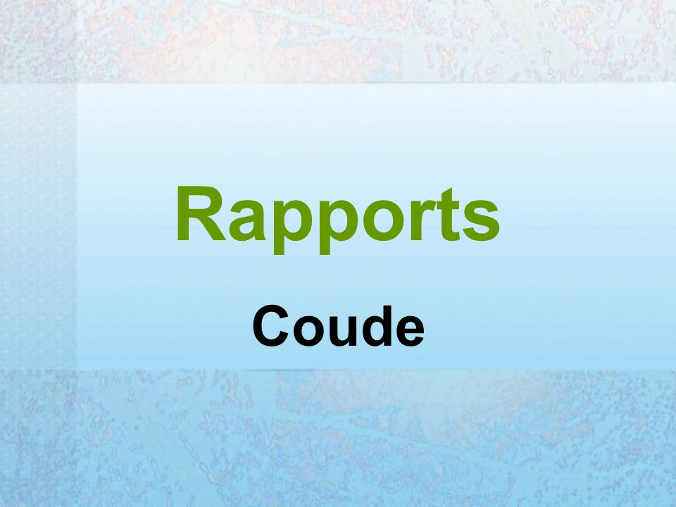 Rapports Coude