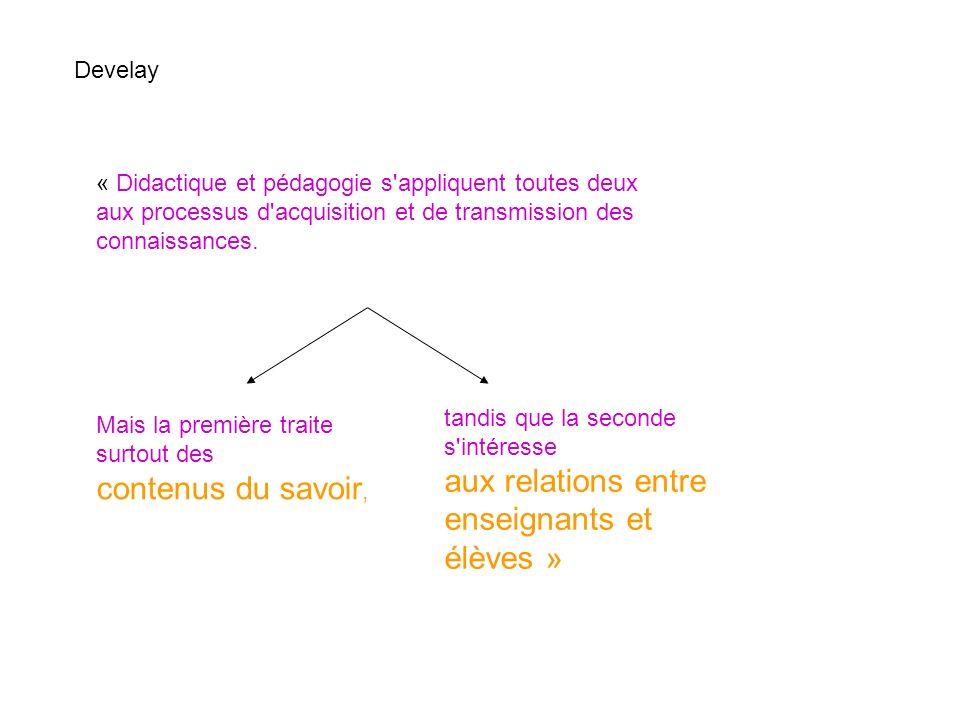 aux relations entre enseignants et élèves » contenus du savoir,