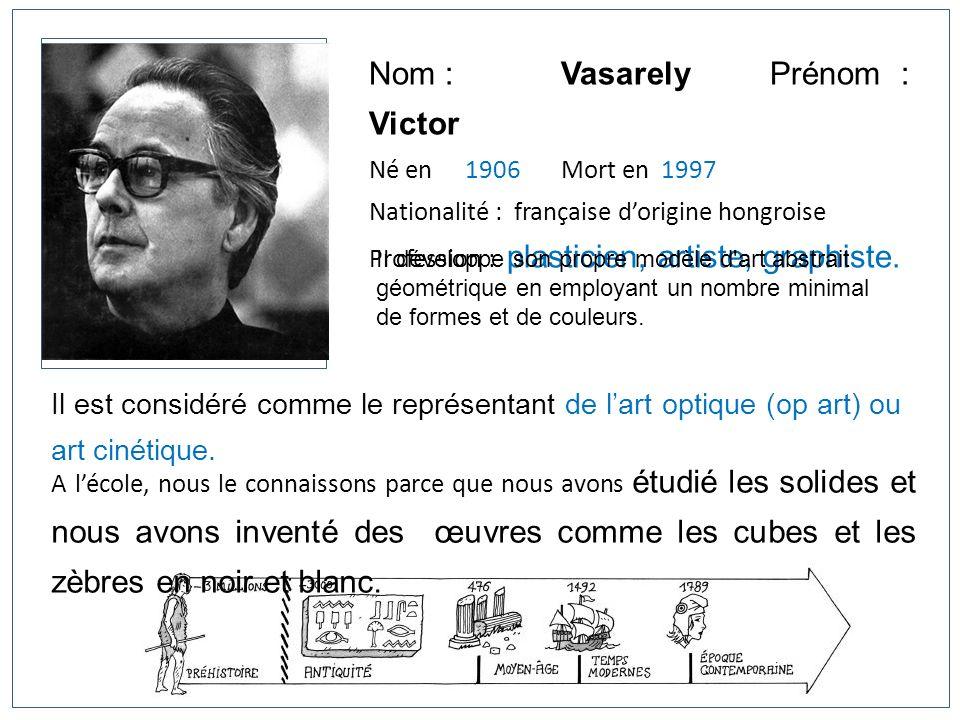 Nom : Vasarely Prénom : Victor