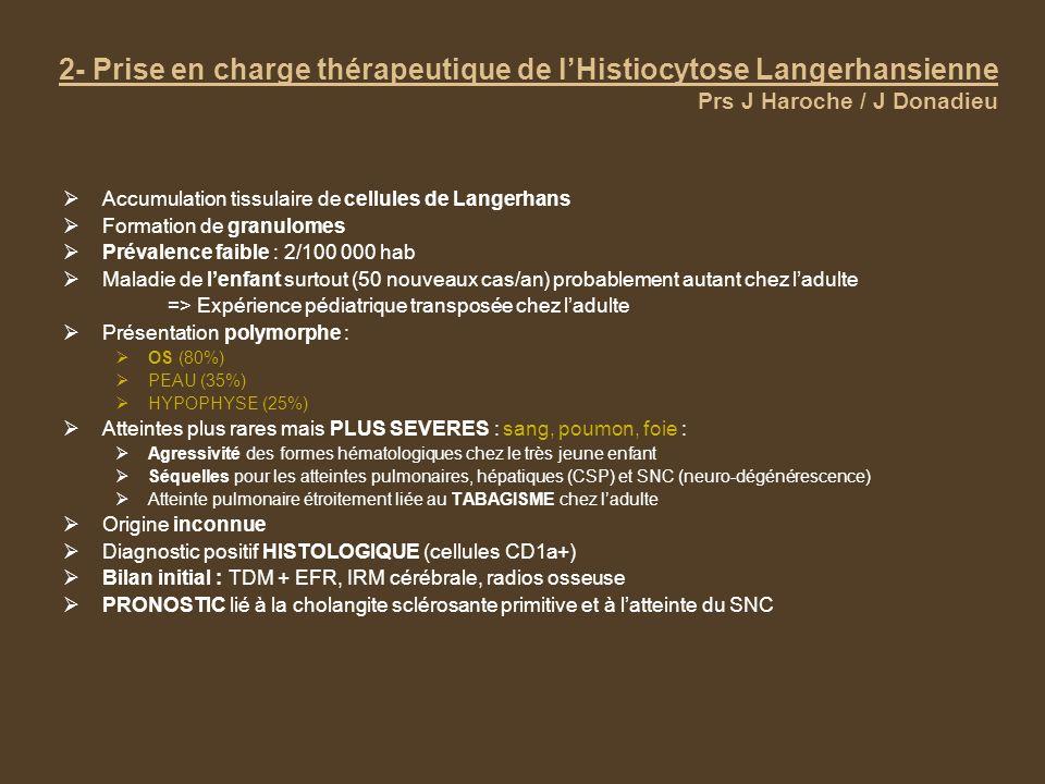2- Prise en charge thérapeutique de l'Histiocytose Langerhansienne Prs J Haroche / J Donadieu