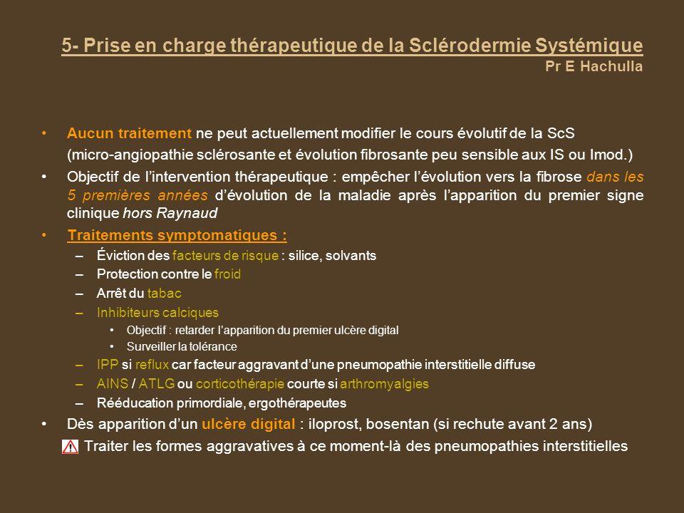 5- Prise en charge thérapeutique de la Sclérodermie Systémique Pr E Hachulla