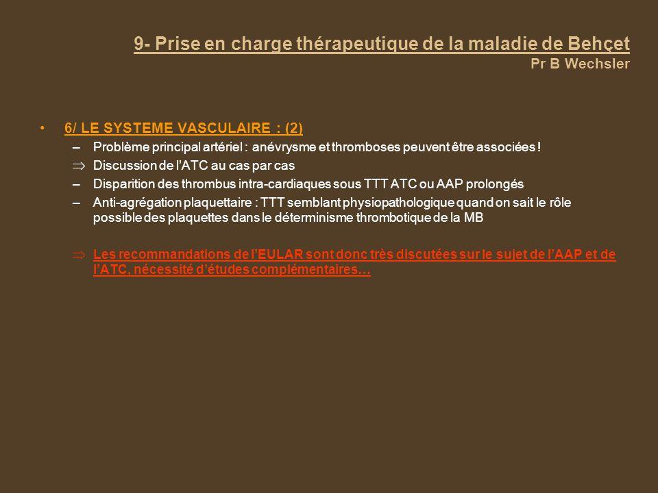 9- Prise en charge thérapeutique de la maladie de Behçet Pr B Wechsler
