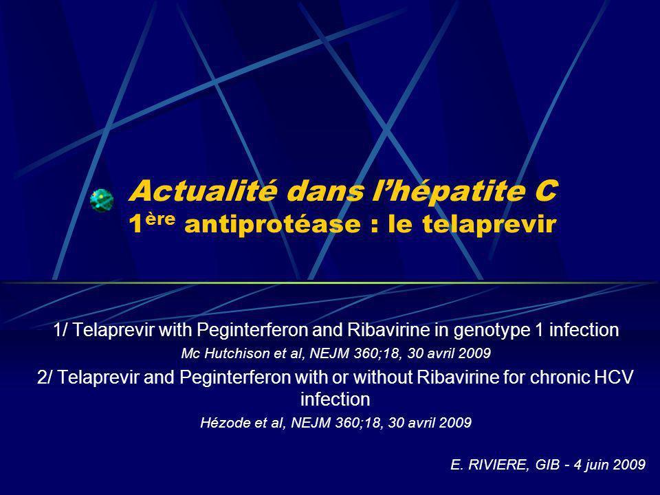 Actualité dans l'hépatite C 1ère antiprotéase : le telaprevir