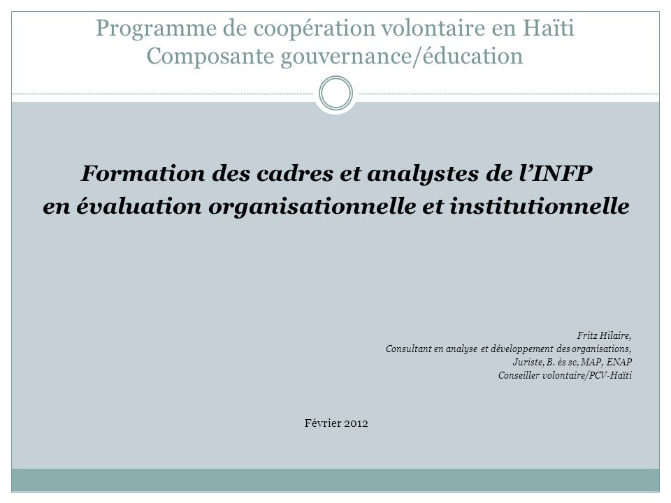 Programme de coopération volontaire en Haïti Composante gouvernance/éducation