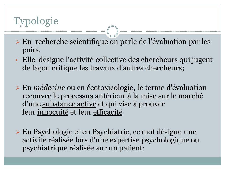 Typologie En recherche scientifique on parle de l évaluation par les pairs.