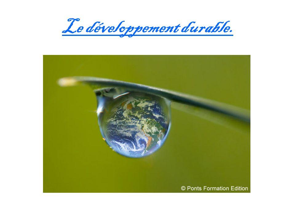 Le développement durable.