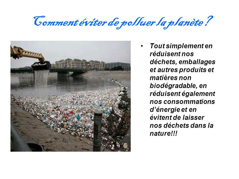Comment éviter de polluer la planète