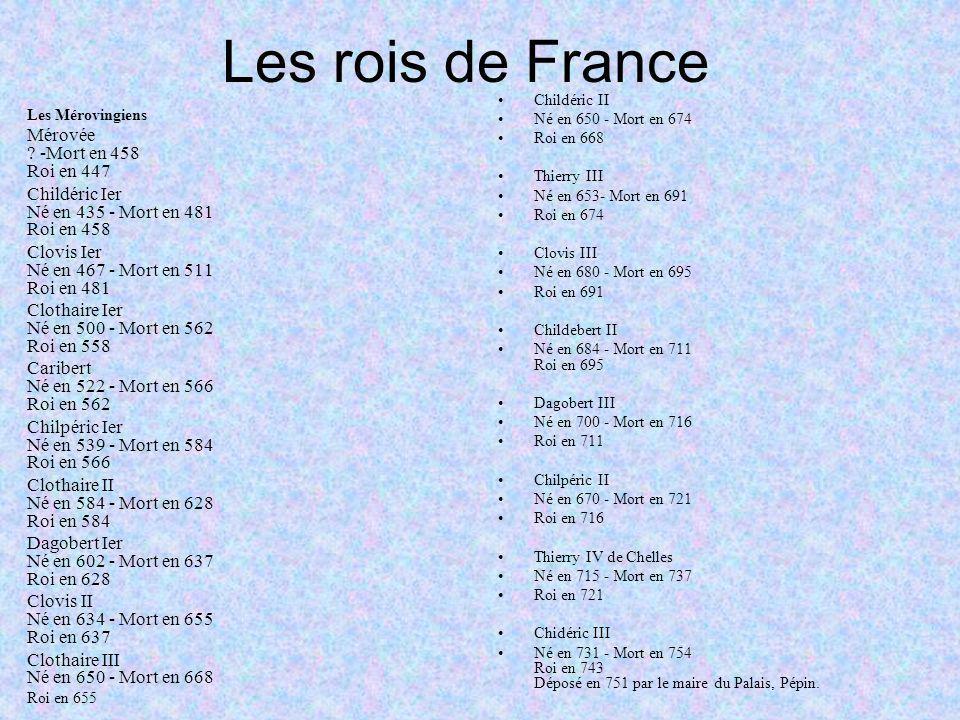Les rois de France Mérovée -Mort en 458 Roi en 447
