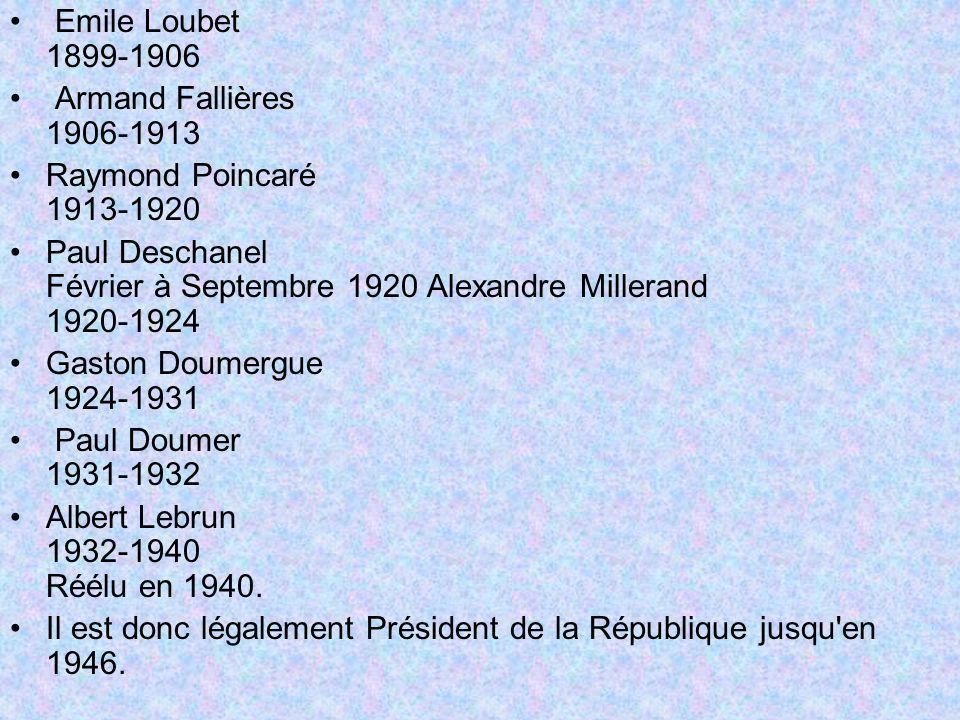 Emile Loubet 1899-1906 Armand Fallières 1906-1913. Raymond Poincaré 1913-1920.