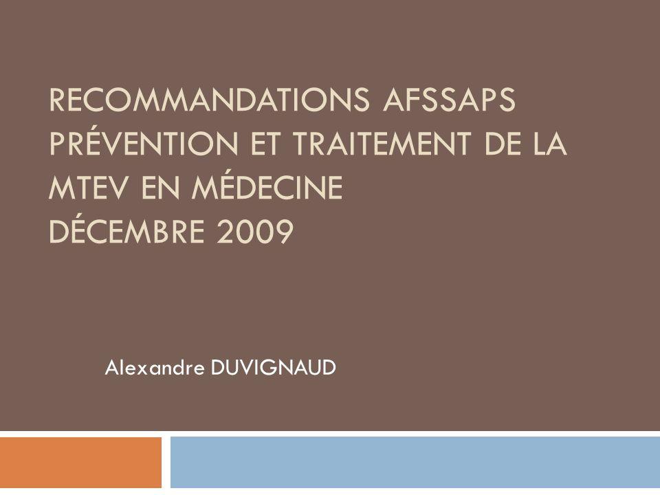 Recommandations AFSSAPS Prévention et traitement de la MTEV en médecine Décembre 2009