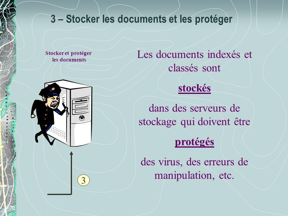 3 – Stocker les documents et les protéger
