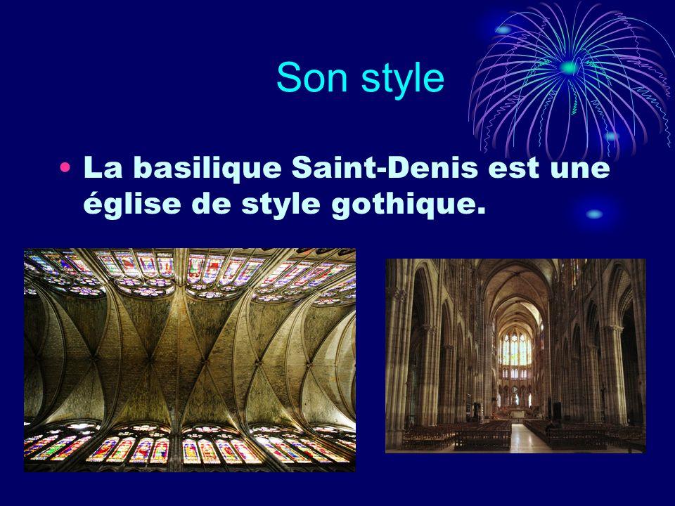 Son style La basilique Saint-Denis est une église de style gothique.