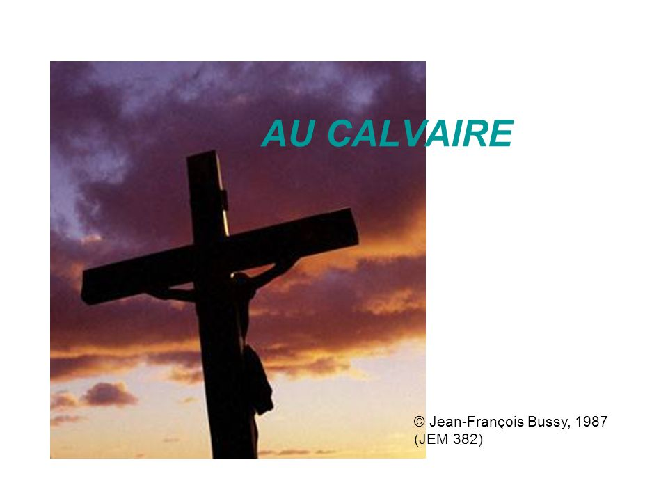 AU CALVAIRE © Jean-François Bussy, 1987 (JEM 382)