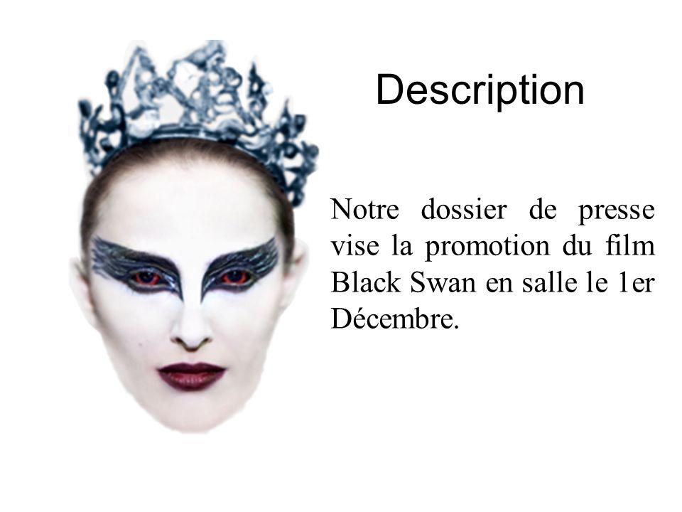 Description Notre dossier de presse vise la promotion du film Black Swan en salle le 1er Décembre.