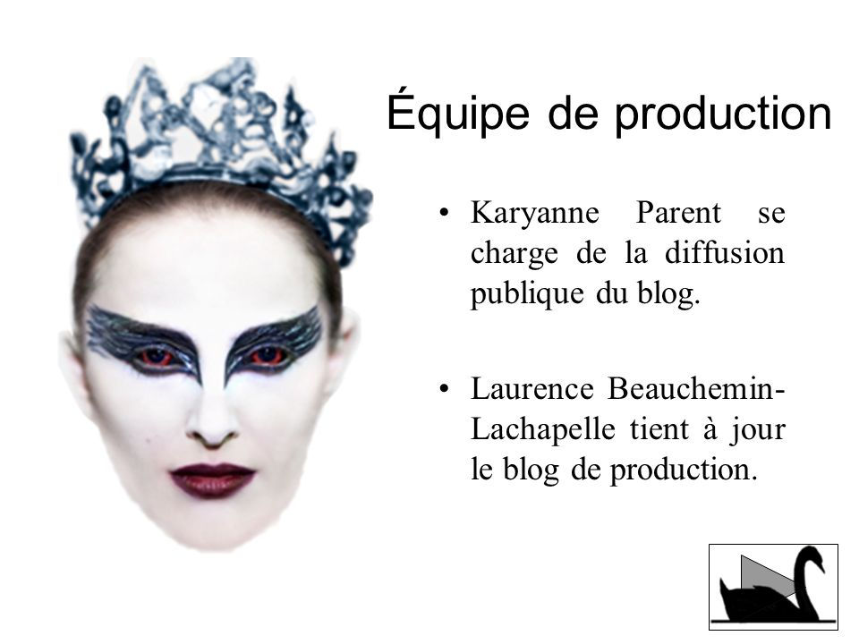 Équipe de production Karyanne Parent se charge de la diffusion publique du blog.
