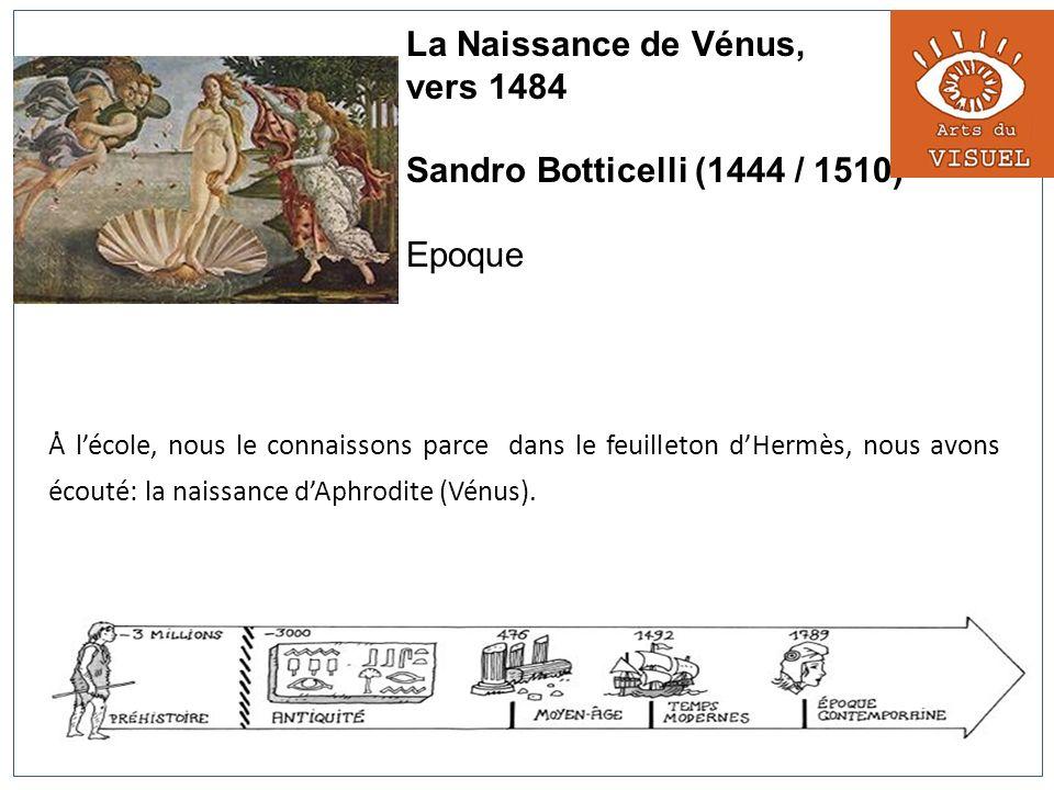 La Naissance de Vénus, vers 1484 Sandro Botticelli (1444 / 1510)