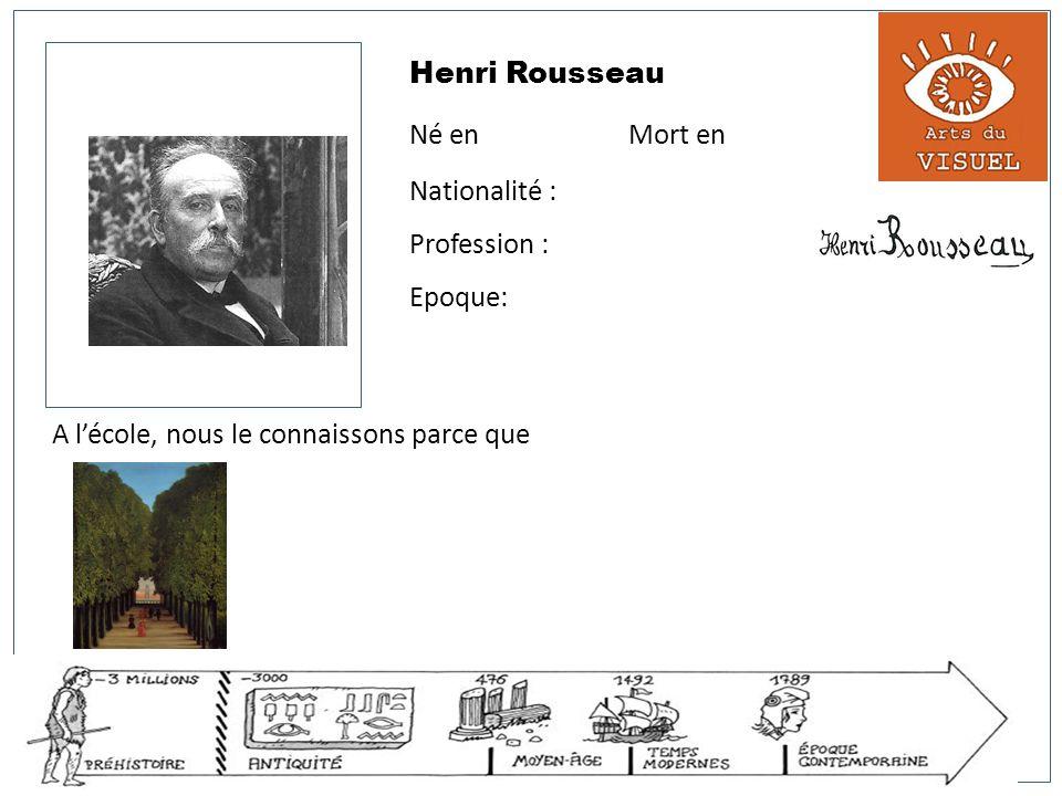Henri Rousseau Né en Mort en.