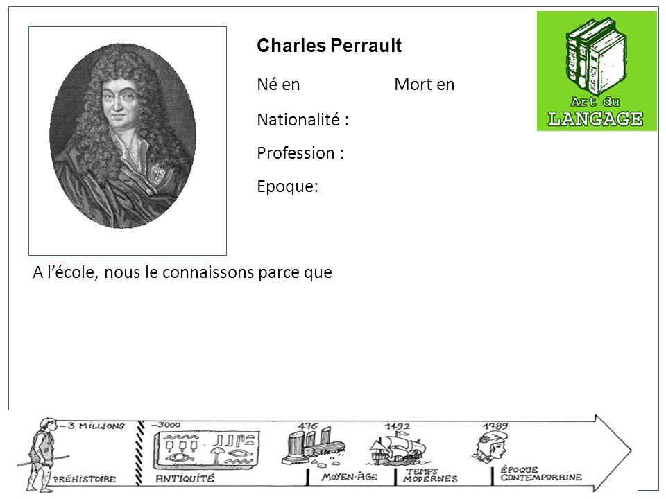 Charles Perrault Né en Mort en.