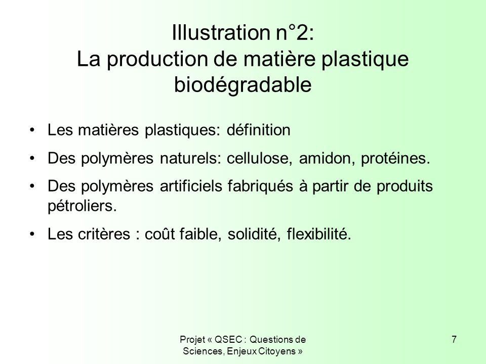Illustration n°2: La production de matière plastique biodégradable
