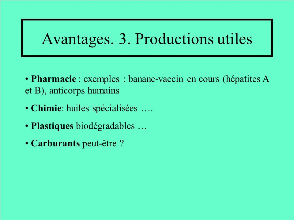 Avantages. 3. Productions utiles