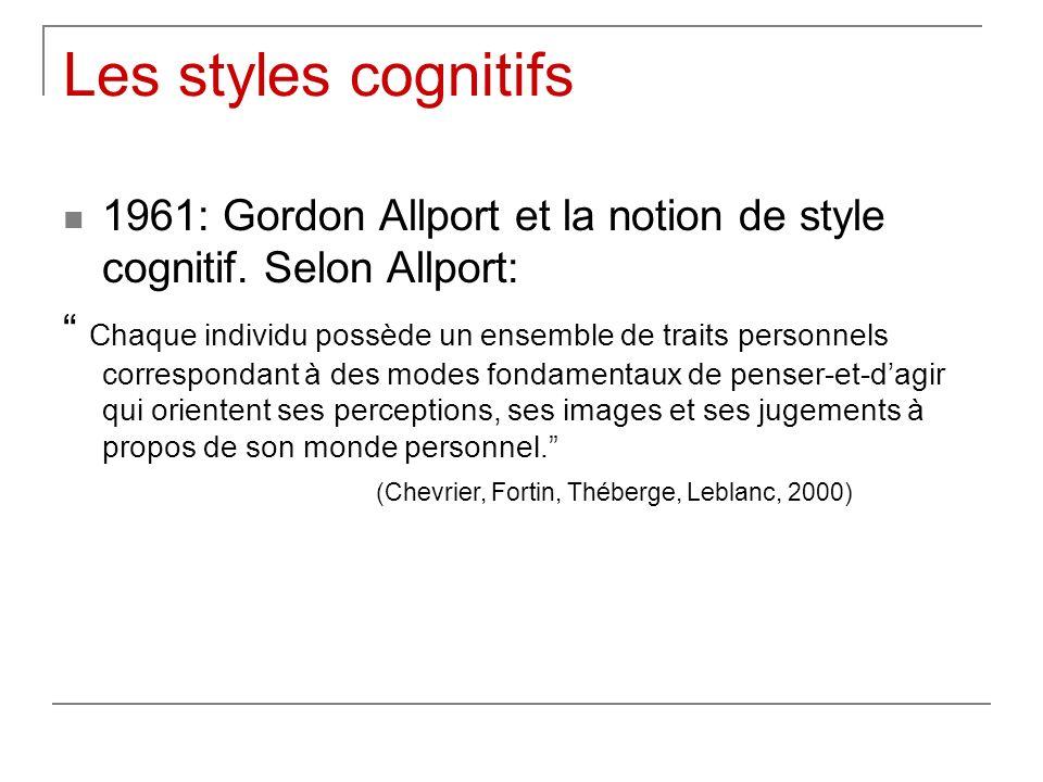 Les styles cognitifs 1961: Gordon Allport et la notion de style cognitif. Selon Allport: