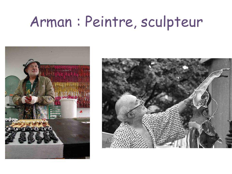 Arman : Peintre, sculpteur