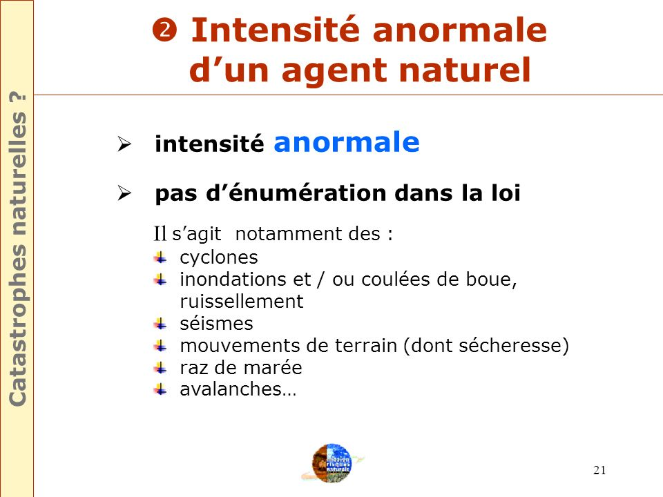 Catastrophes naturelles  Intensité anormale d'un agent naturel