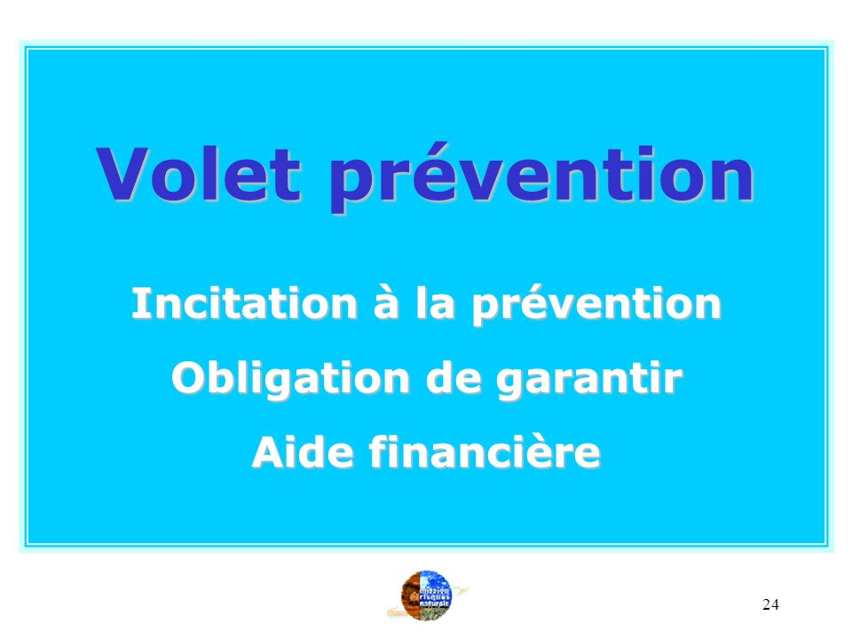 Incitation à la prévention Obligation de garantir