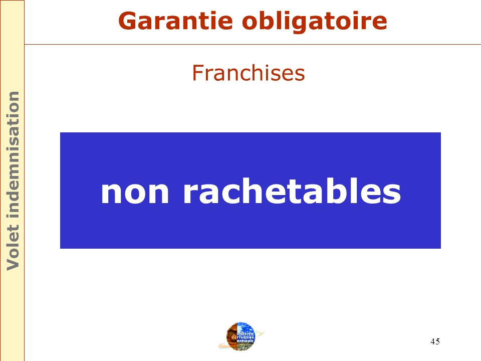 Volet indemnisation Garantie obligatoire Franchises non rachetables