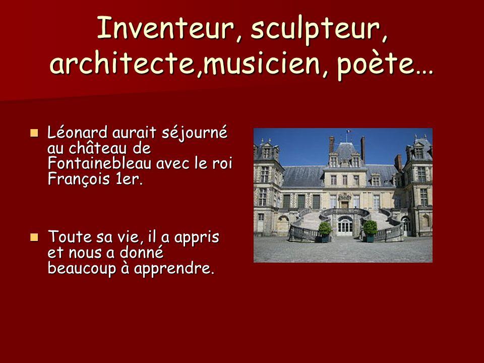 Inventeur, sculpteur, architecte,musicien, poète…