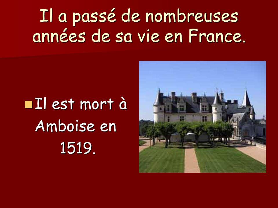 Il a passé de nombreuses années de sa vie en France.