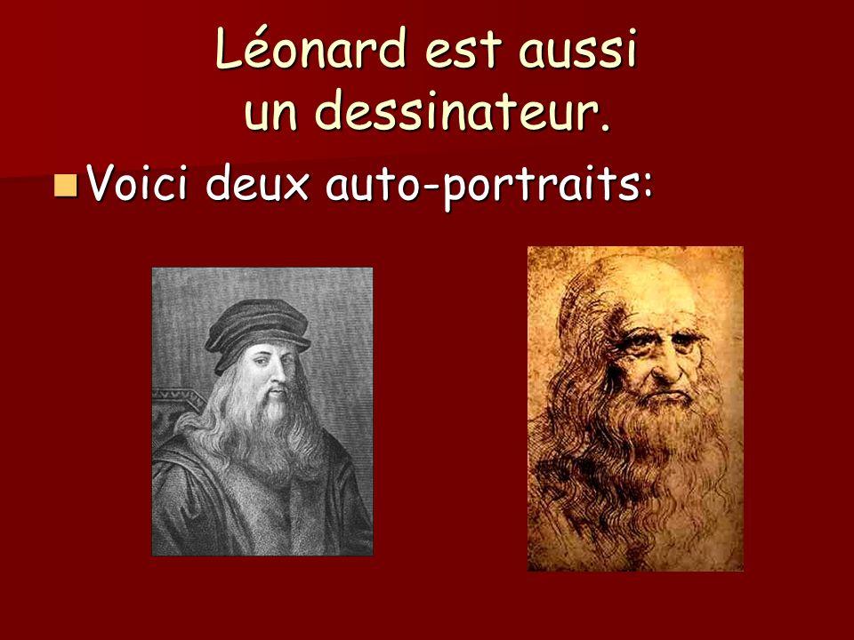Léonard est aussi un dessinateur.