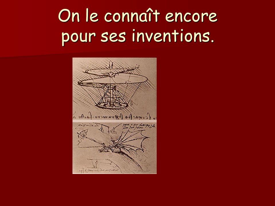 On le connaît encore pour ses inventions.