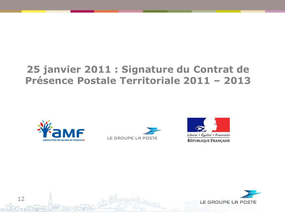 25 janvier 2011 : Signature du Contrat de Présence Postale Territoriale 2011 – 2013