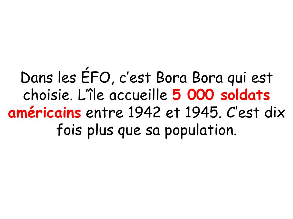 Dans les ÉFO, c'est Bora Bora qui est choisie