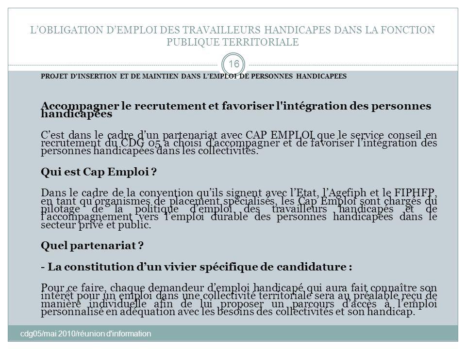 - La constitution d'un vivier spécifique de candidature :