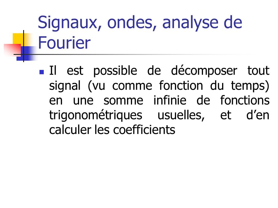 Signaux, ondes, analyse de Fourier