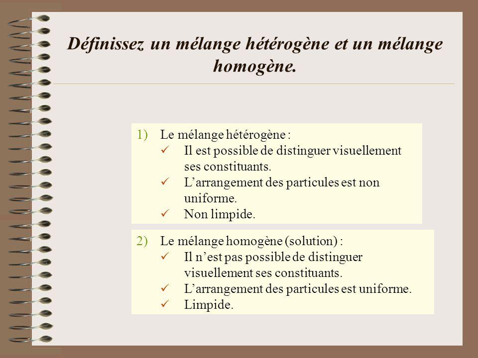 Définissez un mélange hétérogène et un mélange homogène.