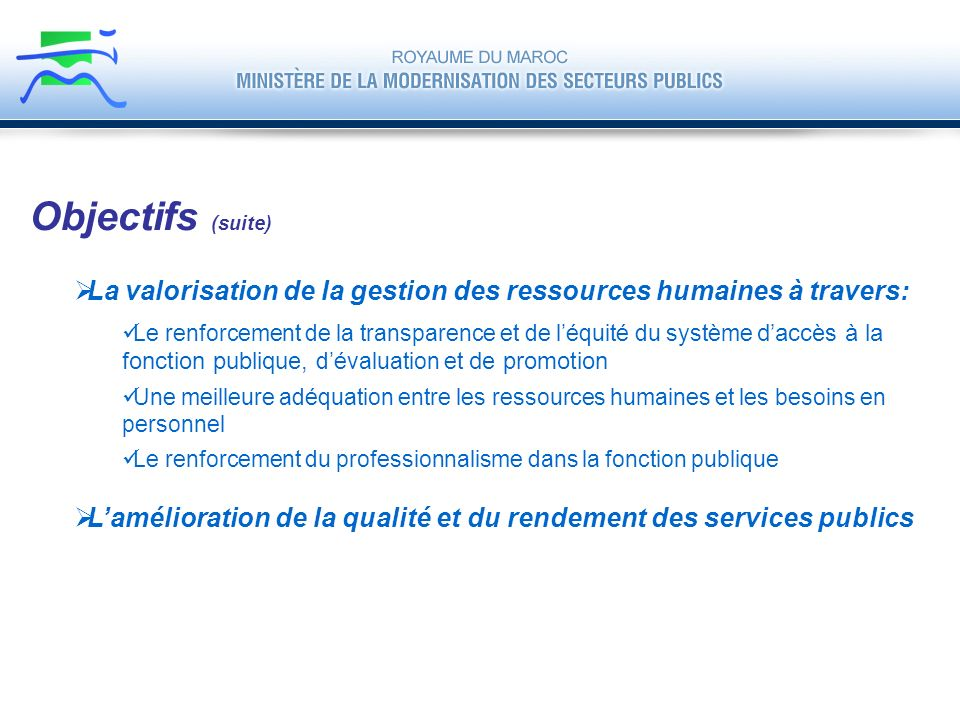 Objectifs (suite)La valorisation de la gestion des ressources humaines à travers: