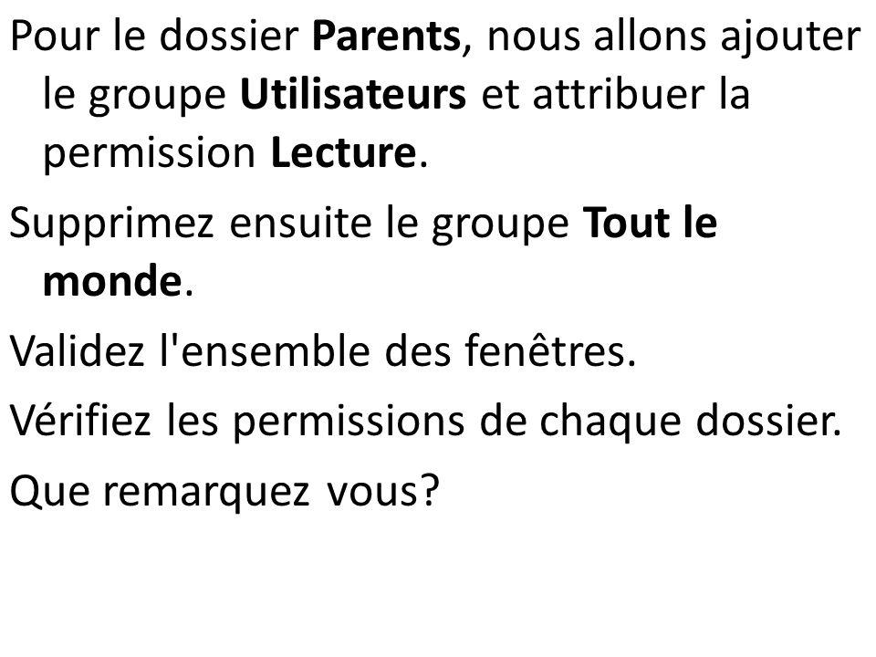 Pour le dossier Parents, nous allons ajouter le groupe Utilisateurs et attribuer la permission Lecture.