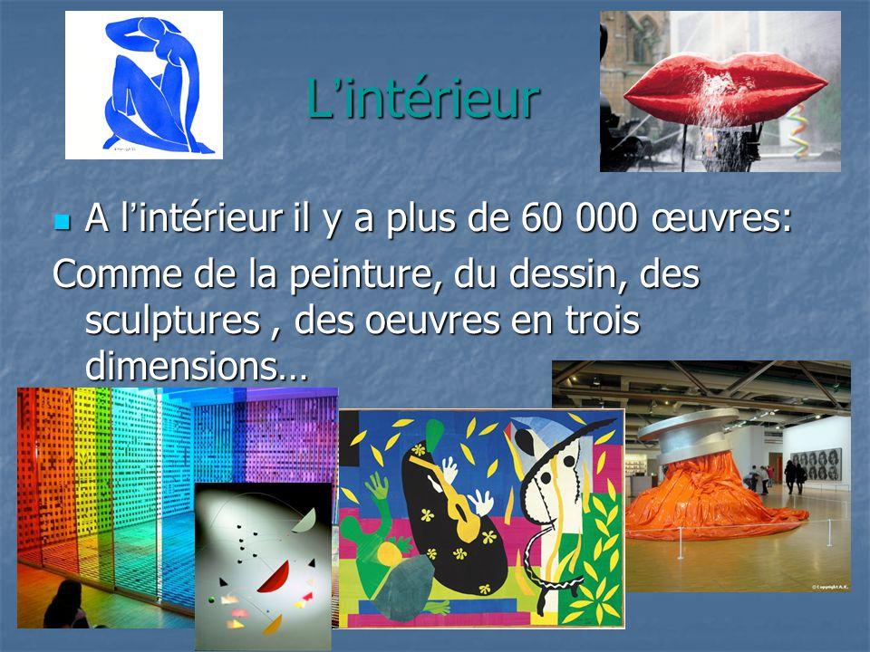 L'intérieur A l'intérieur il y a plus de 60 000 œuvres: