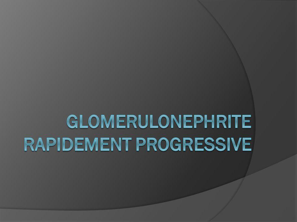 GLOMERULONEPHRITE RAPIDEMENT PROGRESSIVE